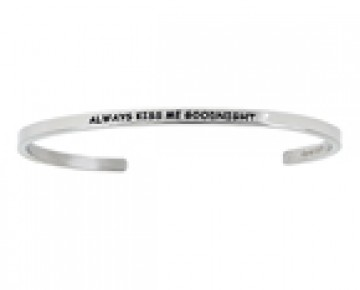 Abby Quotation Cuff ALWAYS KISS ME GOODNIGHT